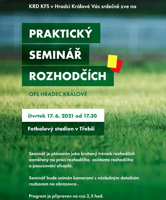Praktický seminář rozhodčích OFS  Hradec Králové se koná ve čtvrtek 17. 6. 2021 od 17.30 hř. Třebeš.