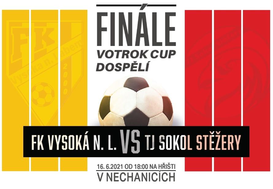VOTROK CUP finále: TJ Sokol Stěžery – FK Vysoká n. L. B středa 16. 6. v 18 hodin hř. Nechanice pozvánka a partneři akce.