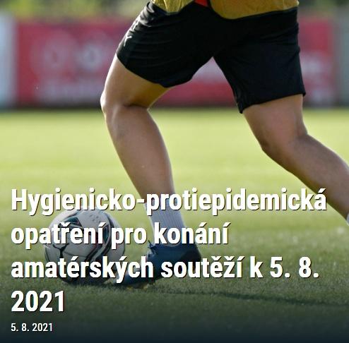 Hygienicko-protiepidemická opatření pro konání amatérských soutěží k 5. 8. 2021 (zdroj web FAČR)