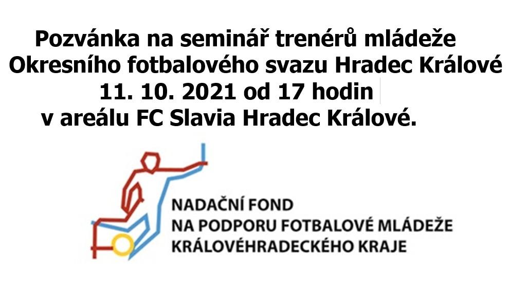 Pozvánka na seminář trenérů mládeže 11. 10. 2021 v 17 hodin FC Slavia Hradec (s finanční podporou) – pokyny a 3 přílohy.